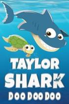 Taylor: Taylor Shark Doo Doo Doo Notebook Journal For Drawing or Sketching Writing Taking Notes, Custom Gift With The Girls Na