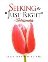 Seeking the Just Right Relationship