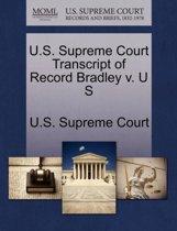 U.S. Supreme Court Transcript of Record Bradley V. U S
