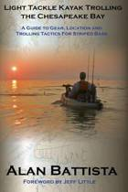 Light Tackle Kayak Trolling the Chesapeake Bay