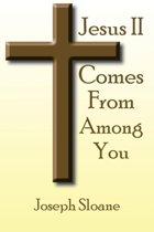 Jesus II Comes from Among You