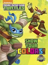 Show Your Colors! (Teenage Mutant Ninja Turtles