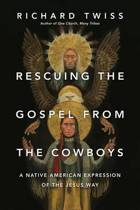 Rescuing the Gospel from the Cowboys