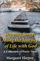 Stepping Stones Along the Journey of Life with God