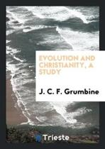 Evolution and Christianity, a Study