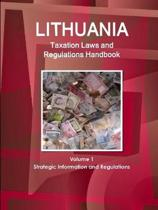 Lithuania Taxation Laws and Regulations Handbook Volume 1 Strategic Information and Regulations