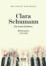Clara Schumann. Ein Kunstlerleben