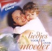 Hollands Glorie-Liedjes Voor Moeder