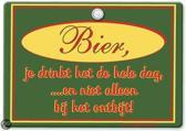 Metal Slogan - Spreukenbord - Tekst Bord - Bier, je drinkt het de hele dag, �