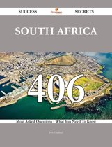 South Africa 406 Success Secrets - 406 Most Asked Questions On South Africa - What You Need To Know