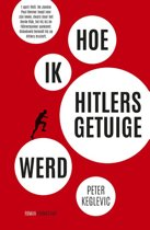 Hoe ik Hitlers getuige werd