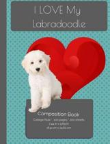 I Love My Labradoodle Composition Notebook