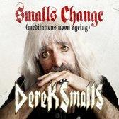 Smalls Change..