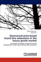 Downward Price-Based Brand Line Extensions in the Luxury Goods Market