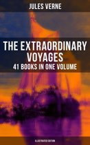 The Extraordinary Voyages: 41 Books in One Volume (Illustrated Edition)