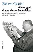 Alle origini di una strana Repubblica