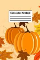 Composition Notebook: Pumpkin With Leaves Thanksgiving Journal To Document Recipes Or Any Holiday Ideas For Home Recipes And Cooking