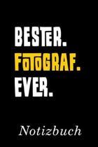 Bester Fotograf Ever Notizbuch: - Notizbuch mit 110 linierten Seiten - Format 6x9 DIN A5 - Soft cover matt -