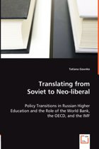 Translating from Soviet to Neo-Liberal - Policy Transitions in Russian Higher Education and the Role of the World Bank, the OECD, and the IMF