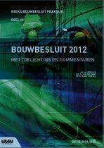 Bouwbesluit Praktijk - Bouwbesluit 2012 met toelichting en commentaren 2019-2020