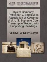Hyster Company, Petitioner, V. Employees Association of Kewanee Et Al. U.S. Supreme Court Transcript of Record with Supporting Pleadings