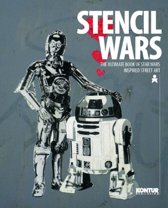 Stencil Wars - The Ultimate Book on Star Wars Inspired Street Art