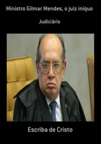 Ministro Gilmar Mendes, O Juiz Iníquo