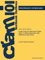 Exam Prep for Microsoft Office 2013; a Skills Approach with Simnet Access Card