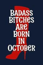 Badass Bitches are Born In October: Funny Birthday Journal