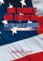 Our Schools and Education: the War Zone in America