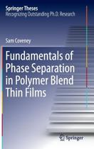 Fundamentals of Phase Separation in Polymer Blend Thin Films