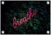 Tuinposter – Neon 'Breathe'– 90x60 Foto op Tuinposter (wanddecoratie voor buiten en binnen)