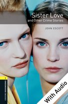 Sister Love and Other Crime Stories - With Audio Level 1 Oxford Bookworms Library