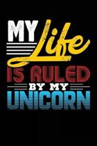 My Life Is Ruled by My Unicorn