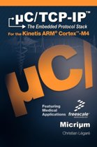 C/TCP-IP, the Embedded Protocol Stack for the Kinetis Arm Cortex-M4