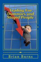 Trading for Dummies and Stupid People