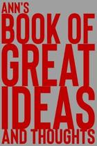 Ann's Book of Great Ideas and Thoughts: 150 Page Dotted Grid and individually numbered page Notebook with Colour Softcover design. Book format: 6 x 9
