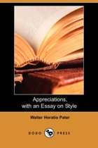 Appreciations, with an Essay on Style (Dodo Press)