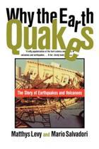 Why the Earth Quakes