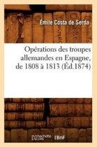 Op rations Des Troupes Allemandes En Espagne, de 1808 1813 ( d.1874)