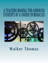 A Teaching Manual for Advanced Students of a Course in Miracles