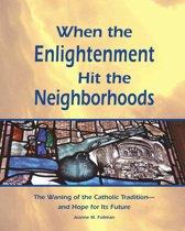When the Enlightenment Hit the Neighborhoods