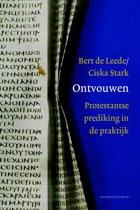 Ontvouwen, Protestantse prediking in de praktijk
