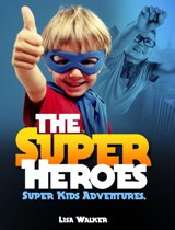 The Superheroes-Super-kids Adventures Vol.1: A Short stories Compilation of the adventures of Super kids acting the superheroes…