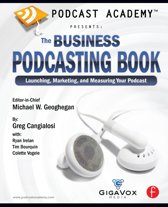 Podcast Academy: The Business Podcasting Book