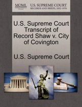 U.S. Supreme Court Transcript of Record Shaw V. City of Covington