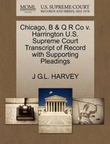 Chicago, B & Q R Co V. Harrington U.S. Supreme Court Transcript of Record with Supporting Pleadings