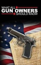 What All Gun Owners Should Know