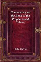 Commentary on the Book of the Prophet Isaiah - Volume I