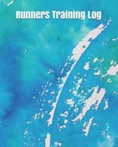 Runners Training Log: Running Log Journal - Runners Training Log - Marathon Training Journal - Running Diary - Running Journals for Men & Wo